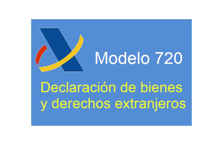 Declaración informativa de bienes y derechos en el extranjero : Modelo 720